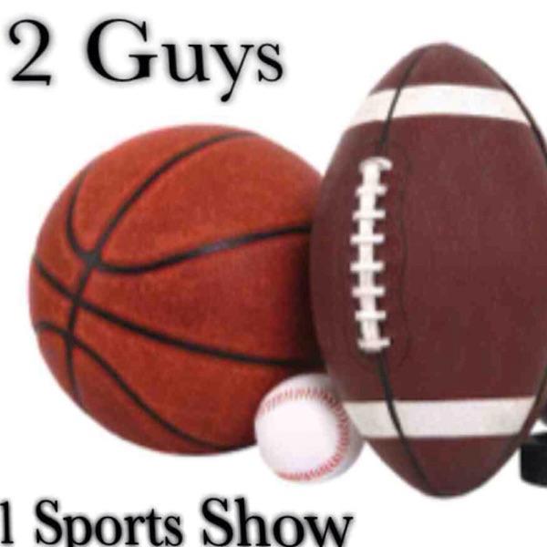 2 Guys 1 Sports Show