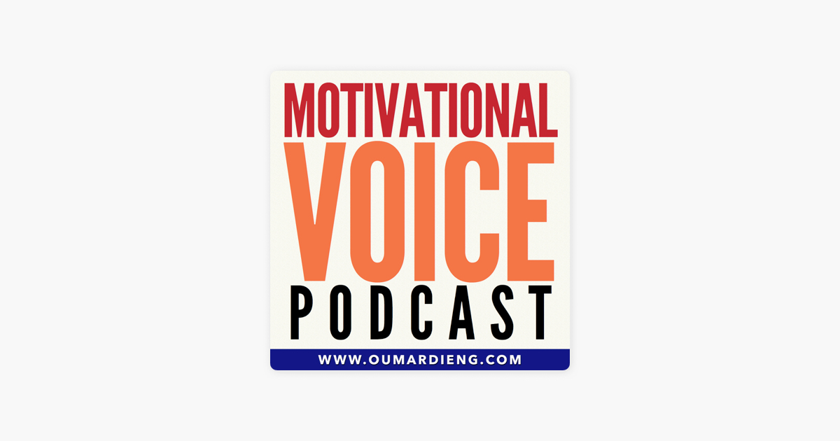 The Motivational Voice Podcast | Motivation, Positivity and