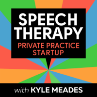Speech Therapy Private Practice Startup Podcast podcast