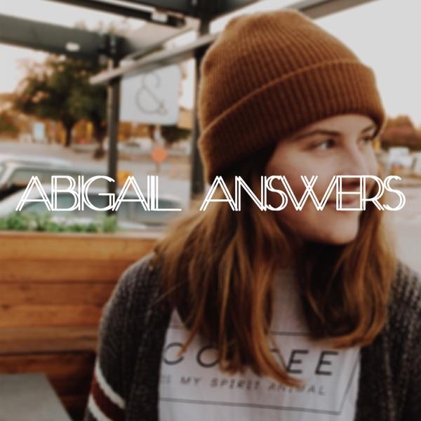 Abigail Answers