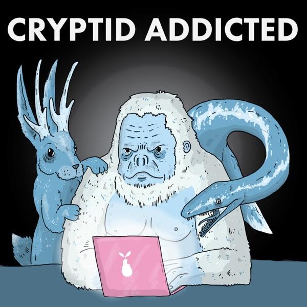 Cryptid Addicted