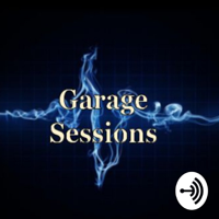 Garage Sessions podcast