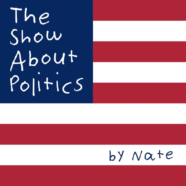 The Show About Politics & History