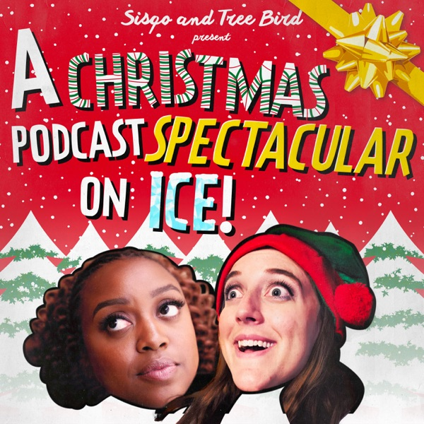Sisqo and Tree Bird Present A Christmas Podcast Spectacular On Ice!