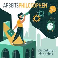Arbeitsphilosophen - Die Zukunft der Arbeit podcast