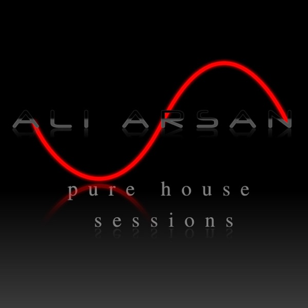 Ali Arsan Pure House Sessions