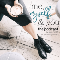 Me, Myself, and You podcast