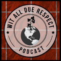 Wit All Due Respect podcast