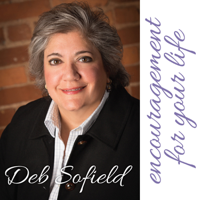 Deb Sofield's Encouragement for Your Life podcast