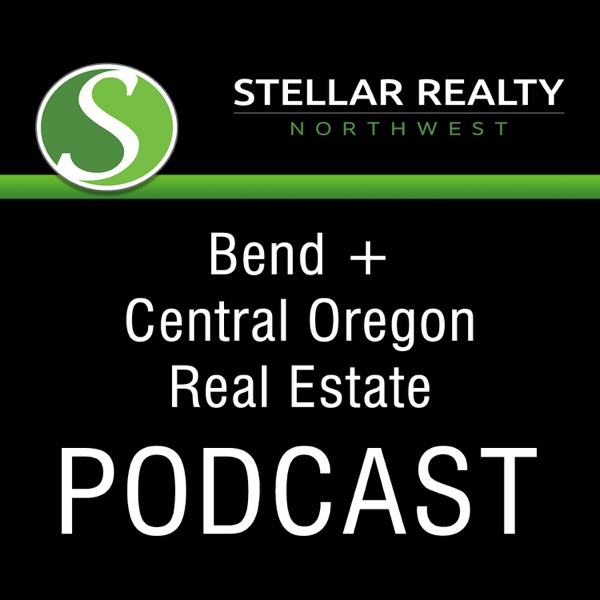 Bend, Or Real Estate Podcast with Stellar Realty NW