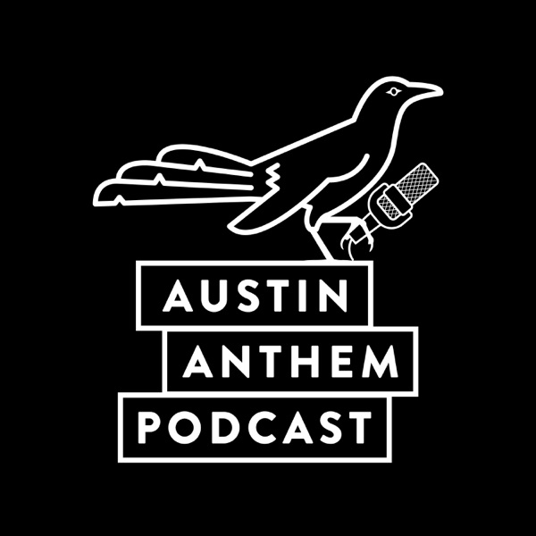Austin Anthem Podcast