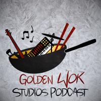 Golden Wok Studios Podcast podcast