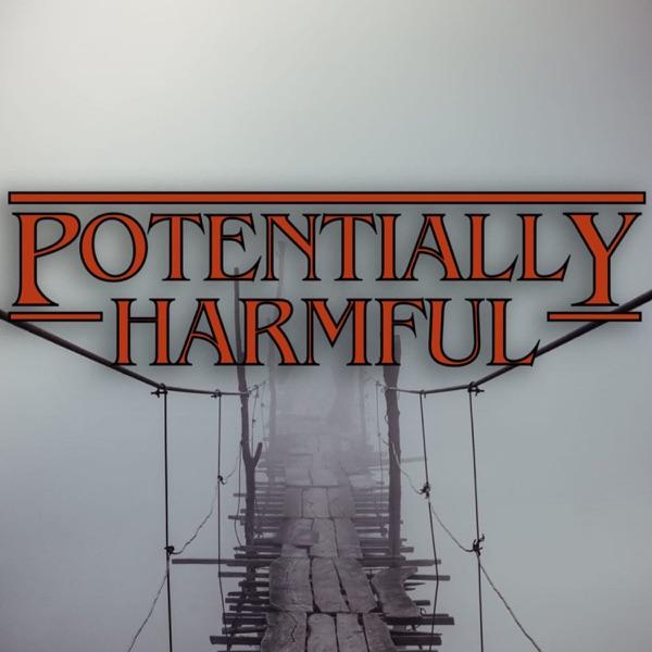 Potentially Harmful Podcast