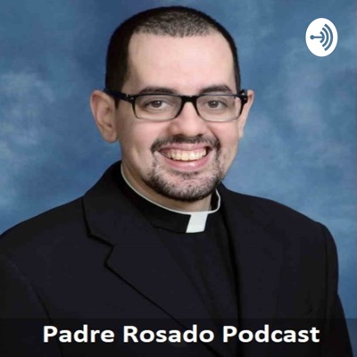 Padre Rosado Podcast