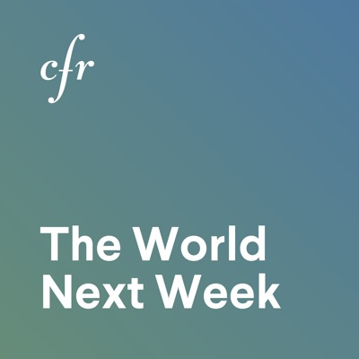 The World Next Week:Council on Foreign Relations