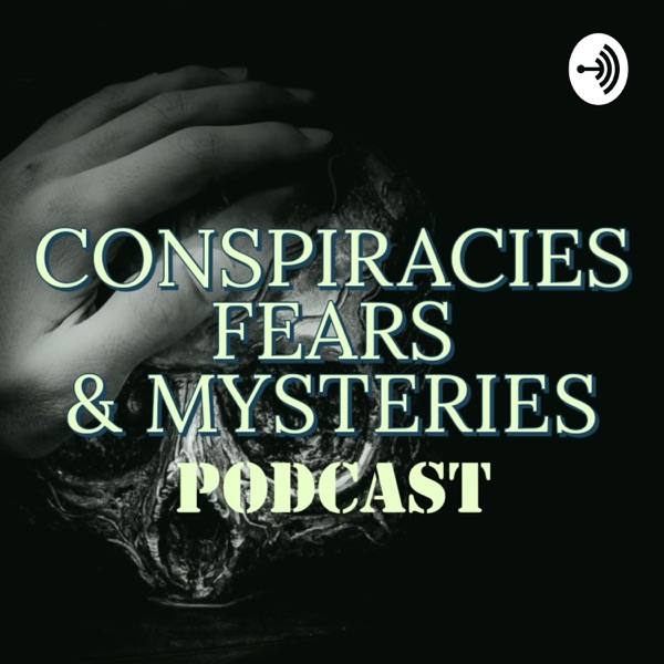 conspiracies fear and mysteries
