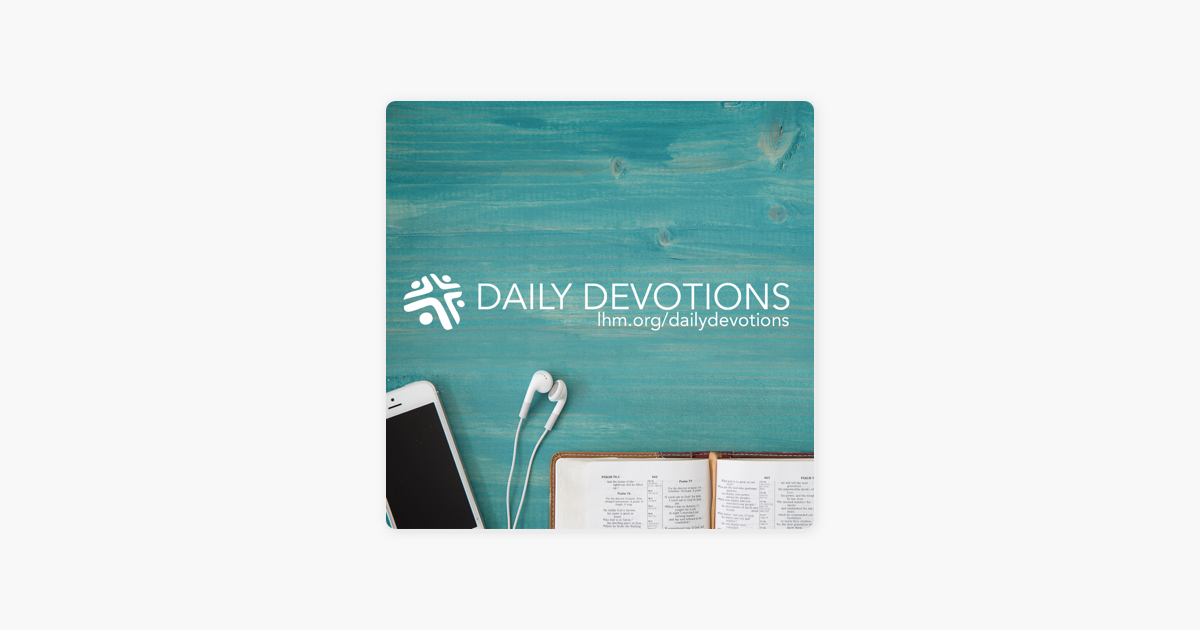 Daily Devotions from Lutheran Hour Ministries on Apple Podcasts