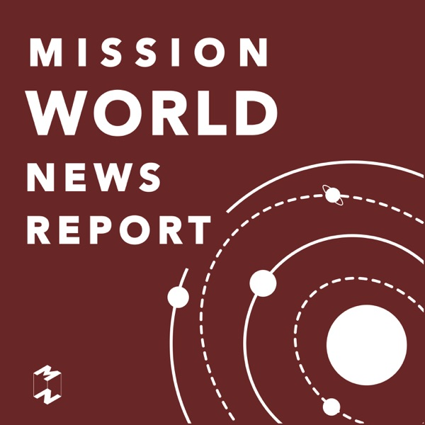 Mission World News Report