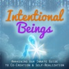 Intentional Beings & The Seven Simple Steps | The Innate Guide to Co-Creations & Self-Realization artwork