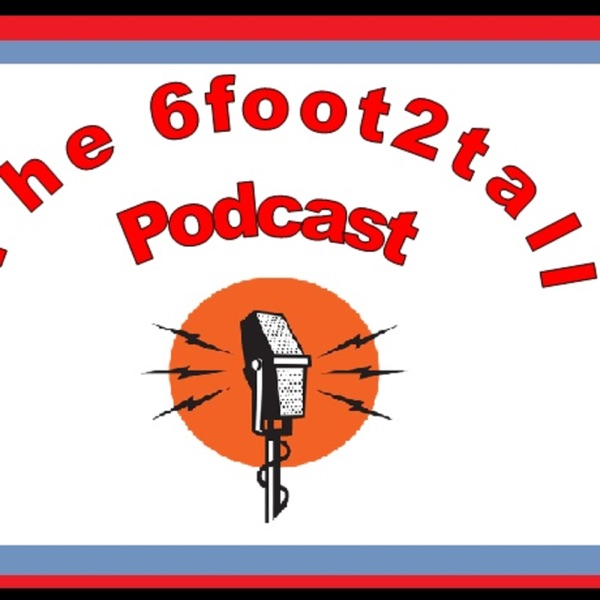 6foot2tall Podcast