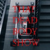 That Dead Body Show artwork