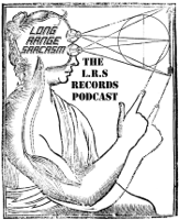 Long Range Sarcasm: The LRS Records Podcast podcast