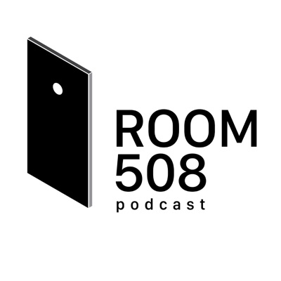 Room 508 Podcast:Room 508 Podcast