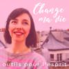 Change ma vie : Outils pour l'esprit - Clotilde Dusoulier