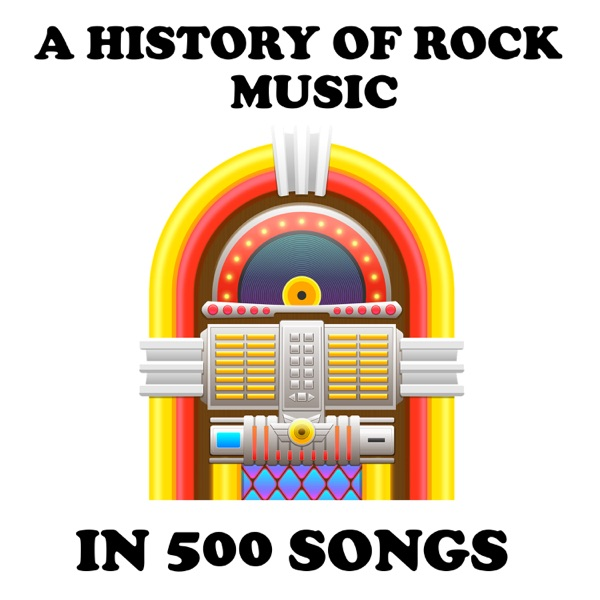 A History Of Rock Music in Five Hundred Songs – Podcast