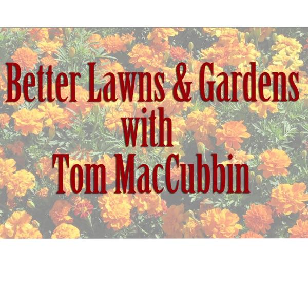 Better Lawns & Gardens with Tom MacCubbin