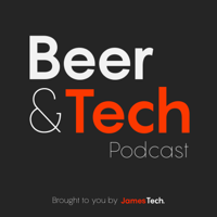 Beer and Tech Podcast podcast