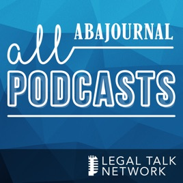 Aba Releases Findings And >> Aba Journal Podcasts Legal Talk Network On Apple Podcasts