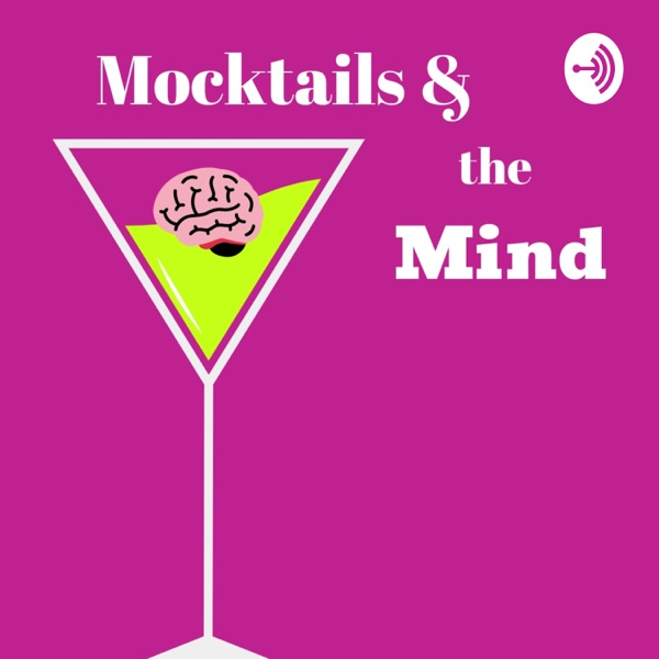Mocktails and the Mind
