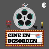 CINE EN DESORDEN podcast