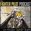 """The Fighter Pilot Podcast - Vincent """"Jell-O"""" Aiello, Retired US Navy Fighter Pilot"""