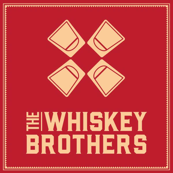 The Whiskey Brothers Comedy Podcast