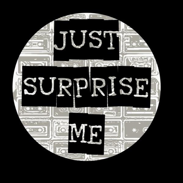Just Surprise Me