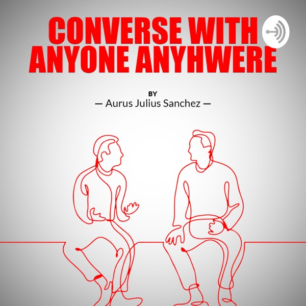 Converse with Anyone Anywhere