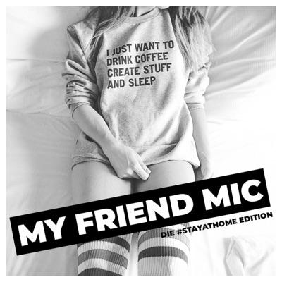 MY FRIEND MIC