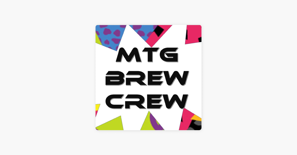 "MTG Brew Crew"" auf Apple Podcasts"