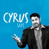 Image of Cyrus Says podcast