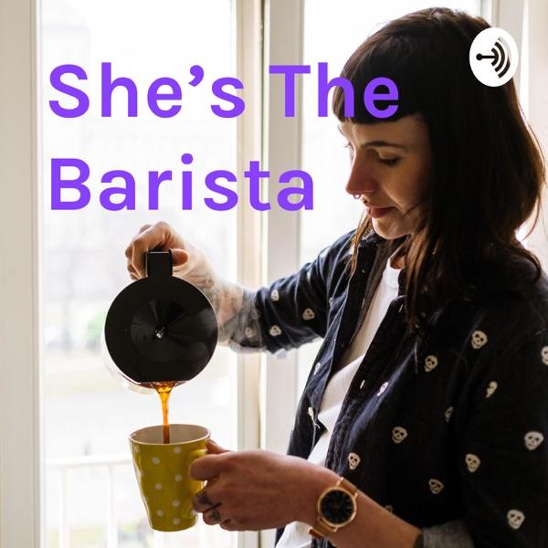 She's The Barista