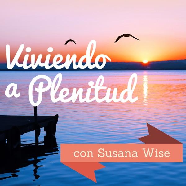 Viviendo a Plenitud con Susana Wise - Psicología - Preguntas / Respuestas - Relaciones - Parejas - Amor - Sexualidad - Guía