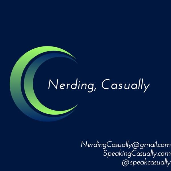 Nerding, Casually - Speaking Casually