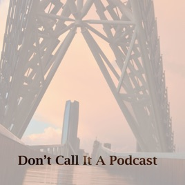 Don't Call it A Podcast - Parallel Universe: EP 24: The
