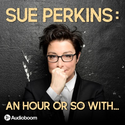 Sue Perkins: An hour or so with...:Audioboom