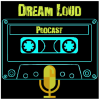 Dream Loud Podcast podcast