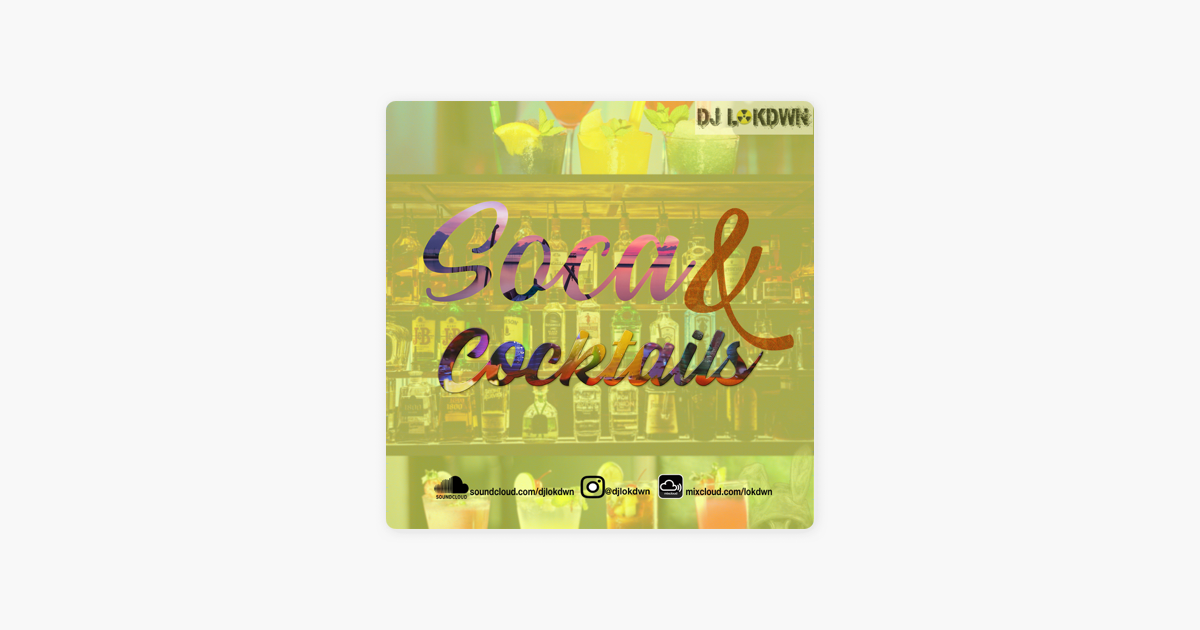 Soca and Cocktails on Apple Podcasts