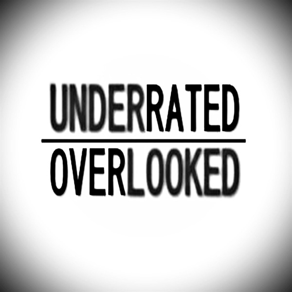 Underrated Overlooked