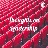 Thoughts on Leadership podcast